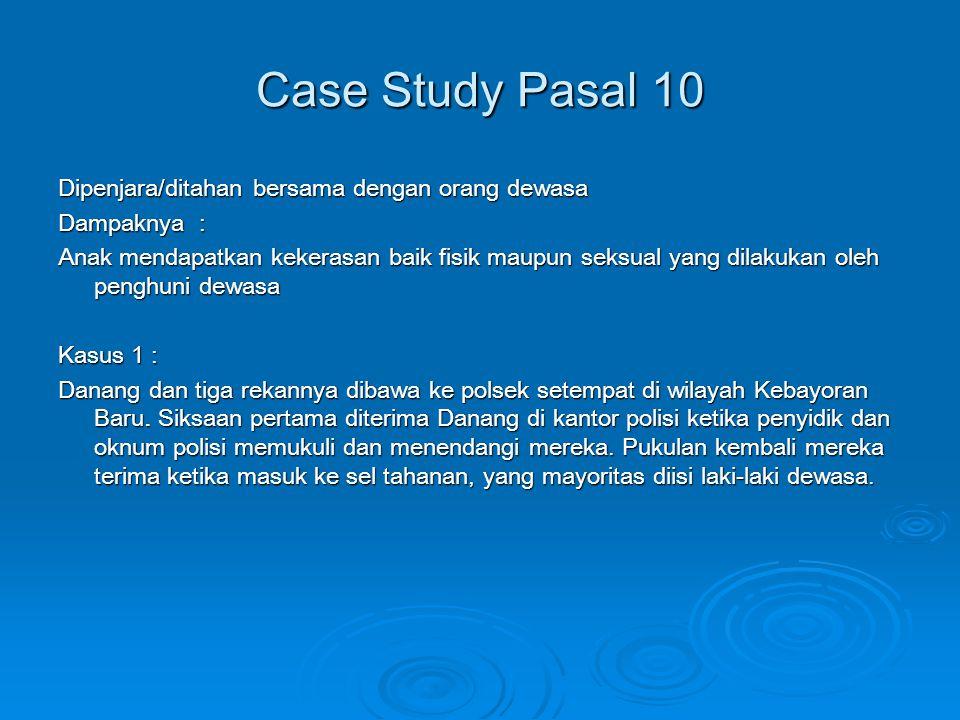 Case Study Pasal 10 Dipenjara/ditahan bersama dengan orang dewasa