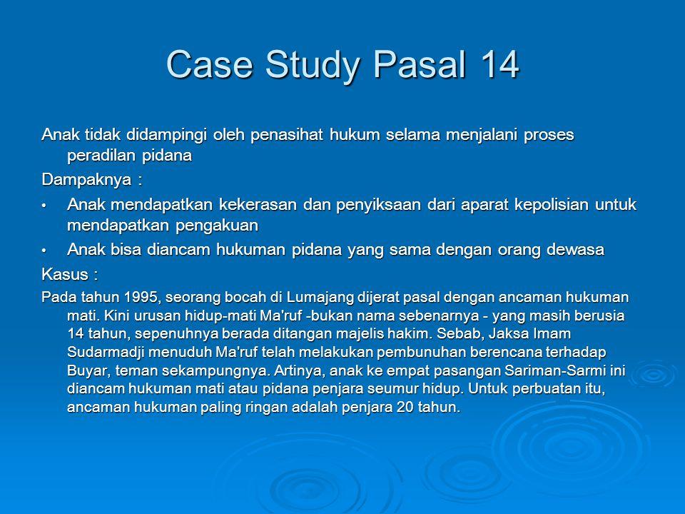 Case Study Pasal 14 Anak tidak didampingi oleh penasihat hukum selama menjalani proses peradilan pidana.