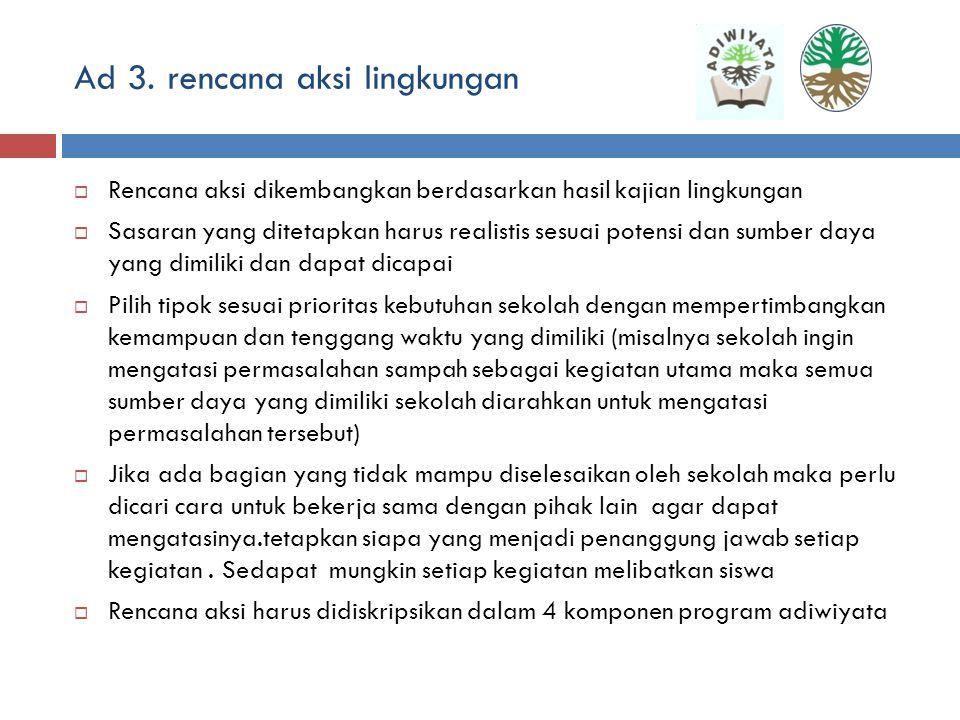 Ad 3. rencana aksi lingkungan