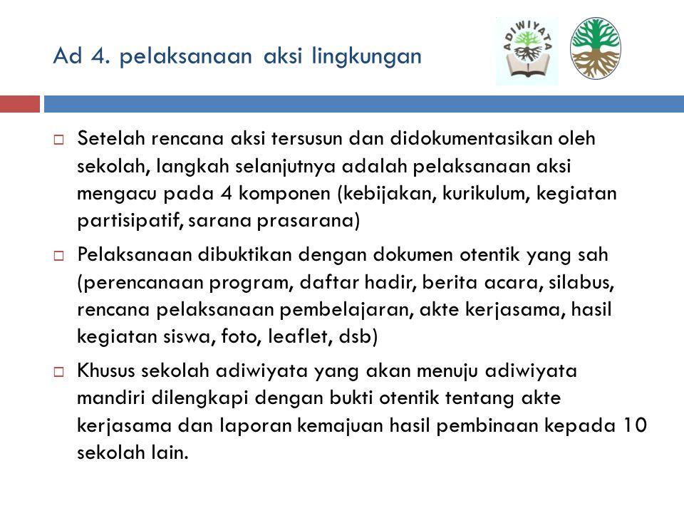 Ad 4. pelaksanaan aksi lingkungan