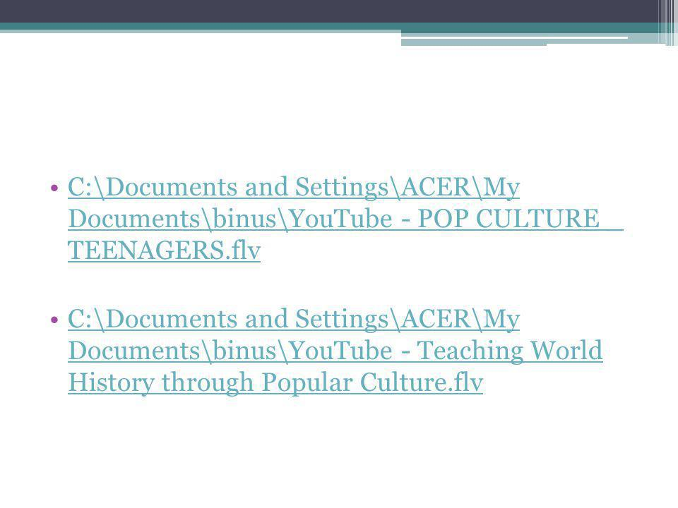 C:\Documents and Settings\ACER\My Documents\binus\YouTube - ‪POP CULTURE _ TEENAGERS‬‏.flv