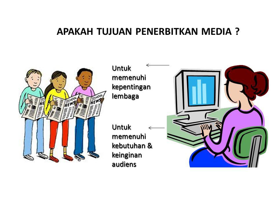 APAKAH TUJUAN PENERBITKAN MEDIA
