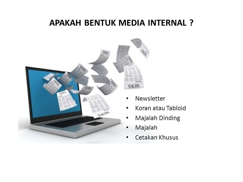 APAKAH BENTUK MEDIA INTERNAL