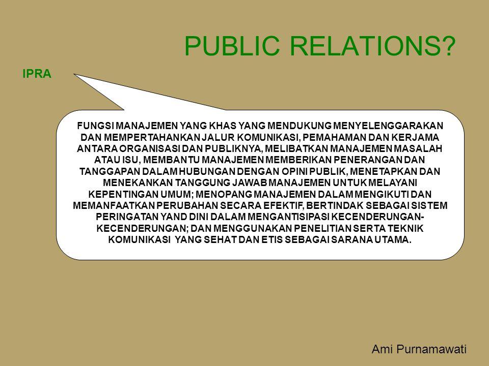 PUBLIC RELATIONS IPRA Ami Purnamawati