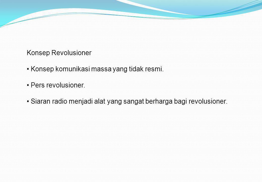 Konsep Revolusioner Konsep komunikasi massa yang tidak resmi.