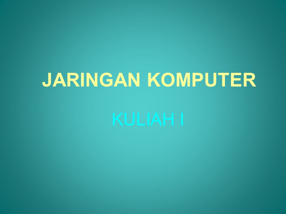 JARINGAN KOMPUTER KULIAH I