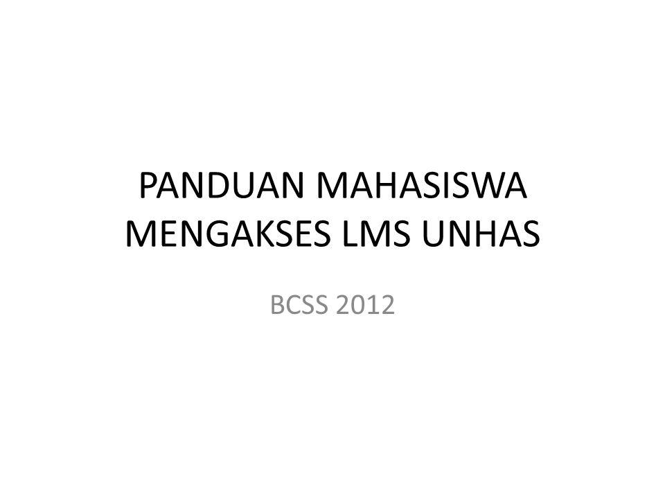 PANDUAN MAHASISWA MENGAKSES LMS UNHAS