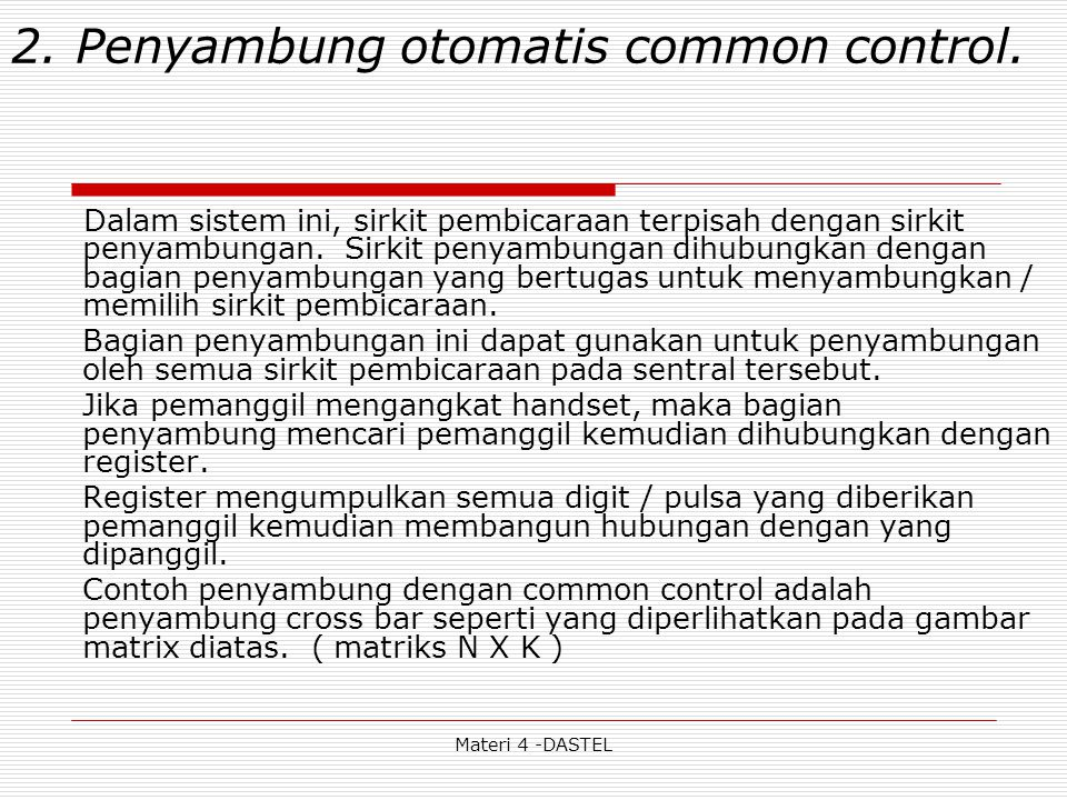 2. Penyambung otomatis common control.