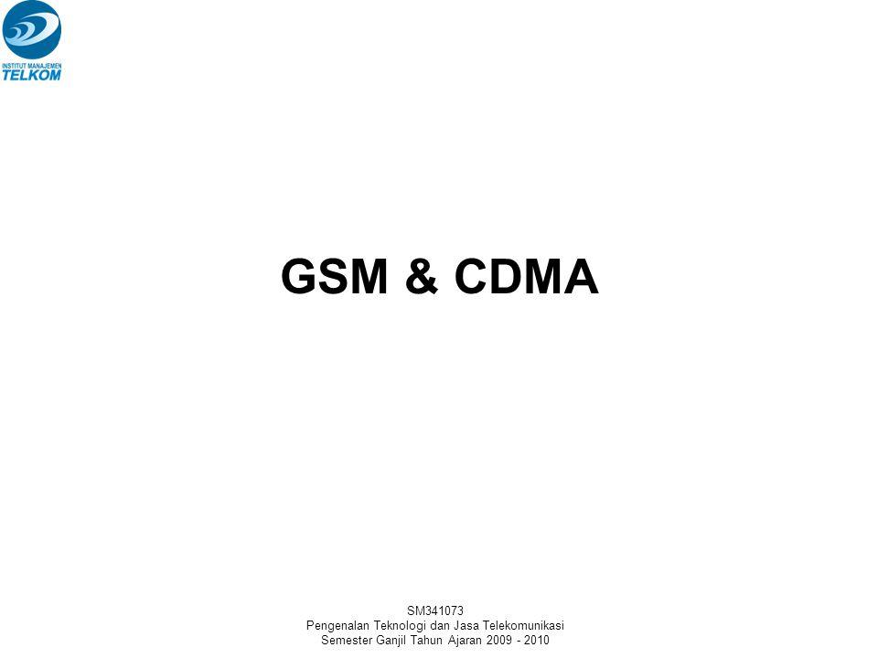 GSM & CDMA SM341073 Pengenalan Teknologi dan Jasa Telekomunikasi