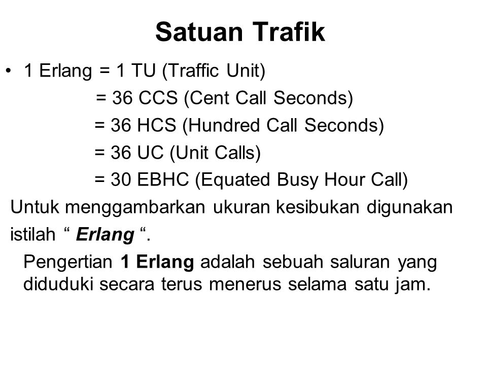 Satuan Trafik 1 Erlang = 1 TU (Traffic Unit)