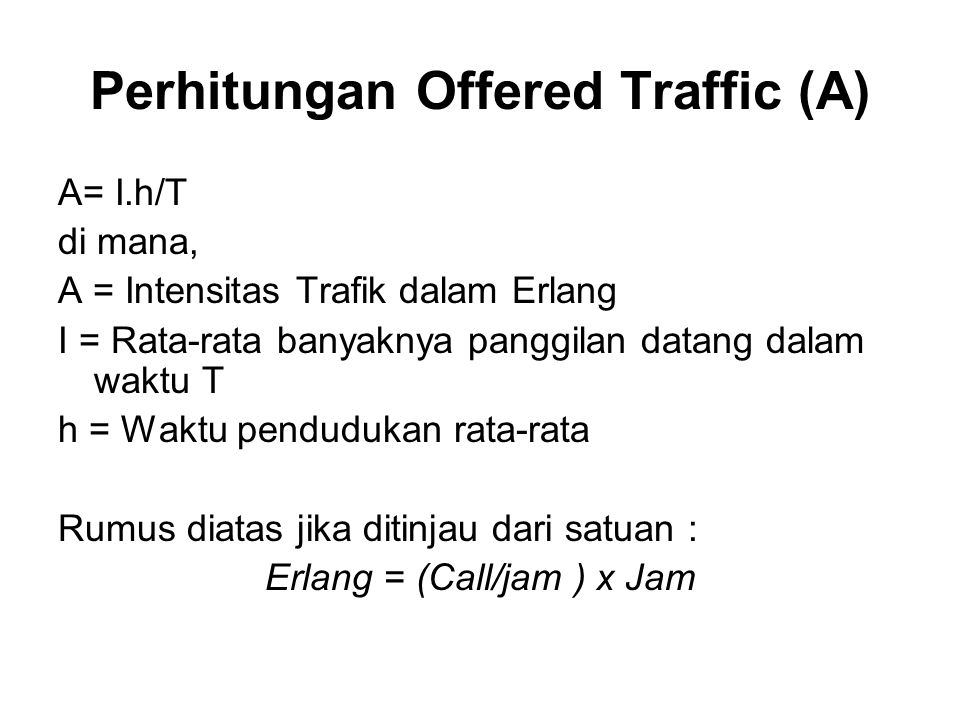 Perhitungan Offered Traffic (A)