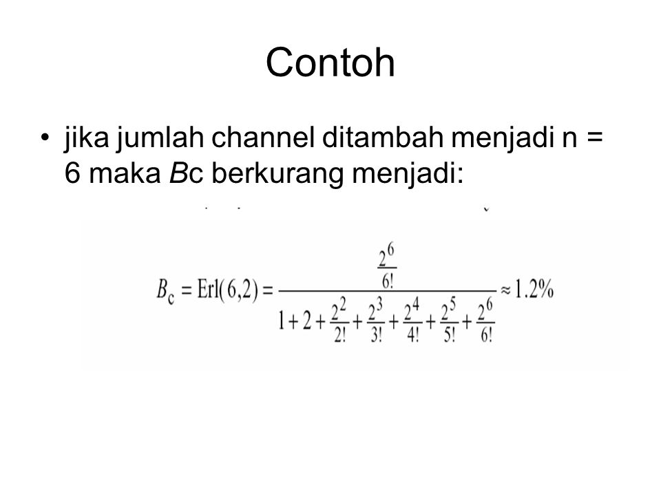 Contoh jika jumlah channel ditambah menjadi n = 6 maka Bc berkurang menjadi: