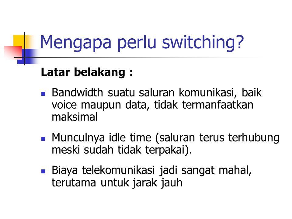 Mengapa perlu switching