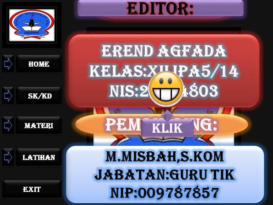 EDITOR: PEMBIMBING: EREND AGFADA KELAS:XII IPA5/14 NIS:20094803