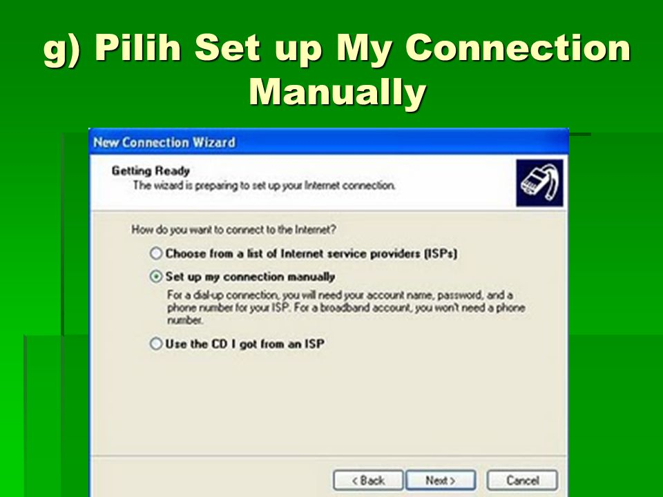 g) Pilih Set up My Connection Manually