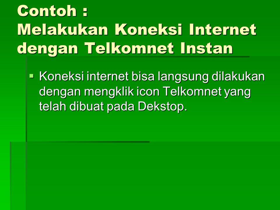 Contoh : Melakukan Koneksi Internet dengan Telkomnet Instan