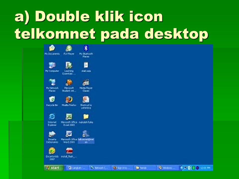 a) Double klik icon telkomnet pada desktop