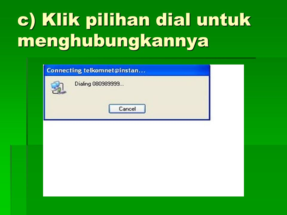 c) Klik pilihan dial untuk menghubungkannya