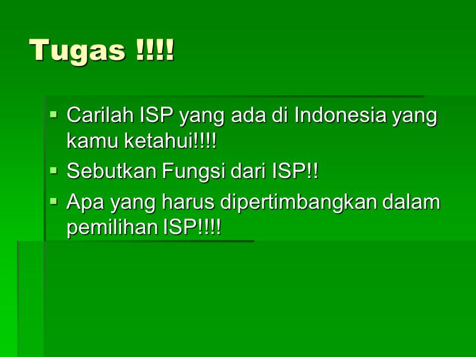 Tugas !!!! Carilah ISP yang ada di Indonesia yang kamu ketahui!!!!