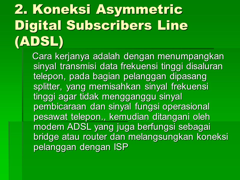 2. Koneksi Asymmetric Digital Subscribers Line (ADSL)