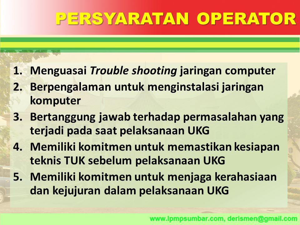 PERSYARATAN OPERATOR Menguasai Trouble shooting jaringan computer