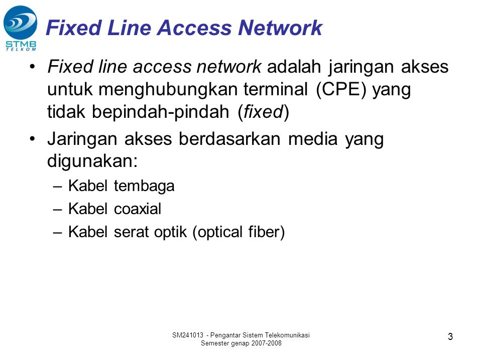 Fixed Line Access Network
