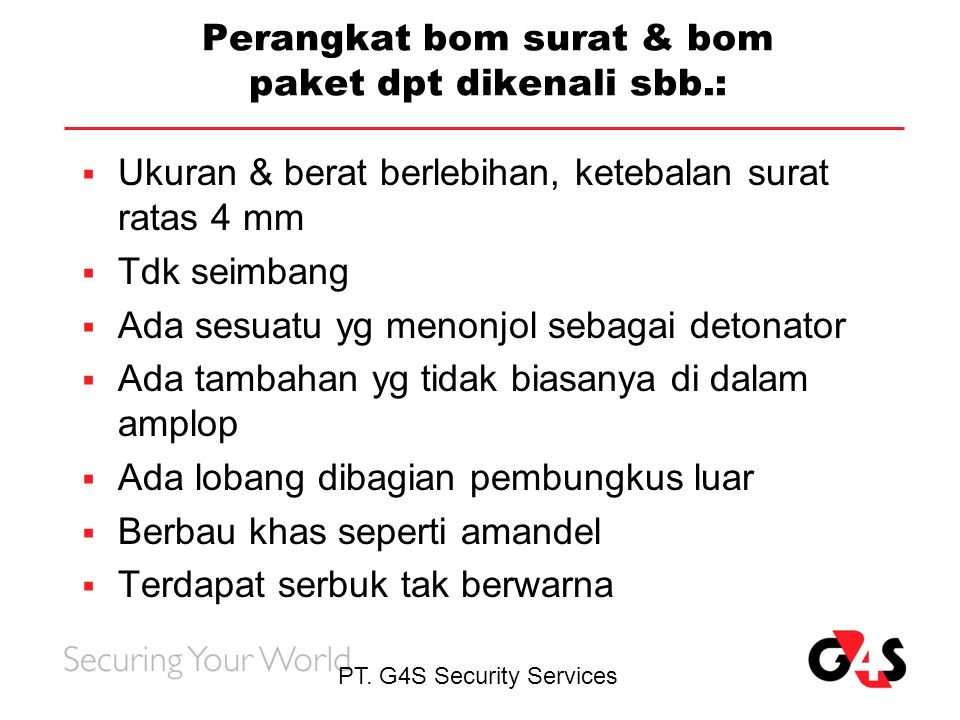 Perangkat bom surat & bom paket dpt dikenali sbb.: