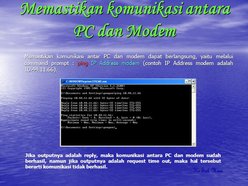 Memastikan komunikasi antara PC dan Modem