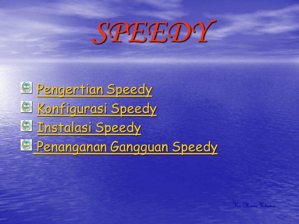 SPEEDY Pengertian Speedy Konfigurasi Speedy Instalasi Speedy