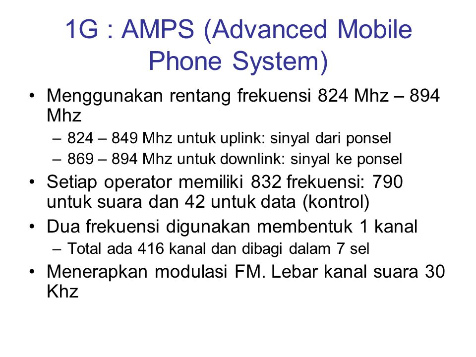 1G : AMPS (Advanced Mobile Phone System)