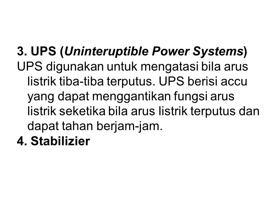 3. UPS (Uninteruptible Power Systems)