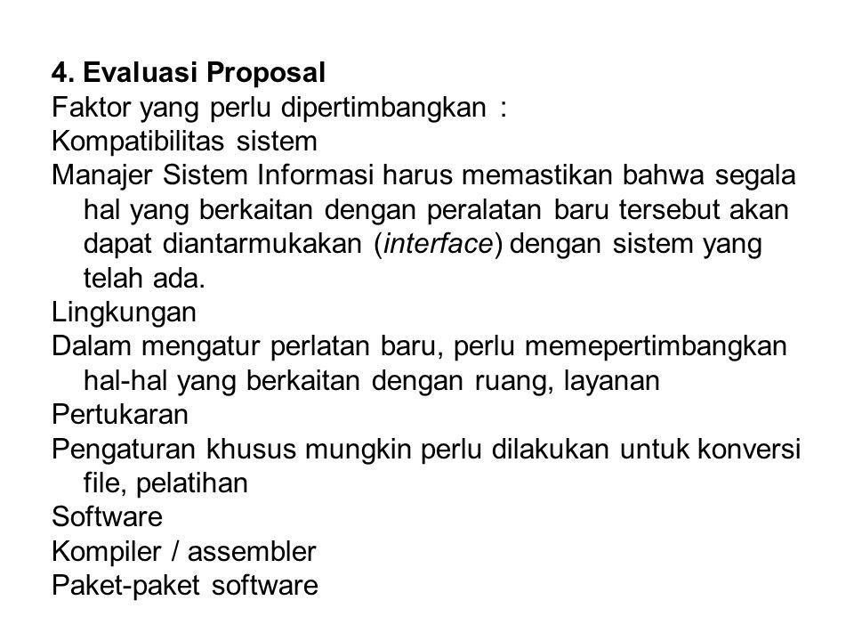 4. Evaluasi Proposal Faktor yang perlu dipertimbangkan : Kompatibilitas sistem.