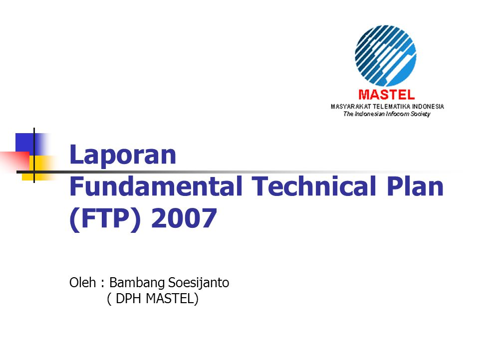 Laporan Fundamental Technical Plan (FTP) 2007