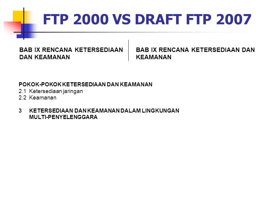 FTP 2000 VS DRAFT FTP 2007 BAB IX RENCANA KETERSEDIAAN DAN KEAMANAN