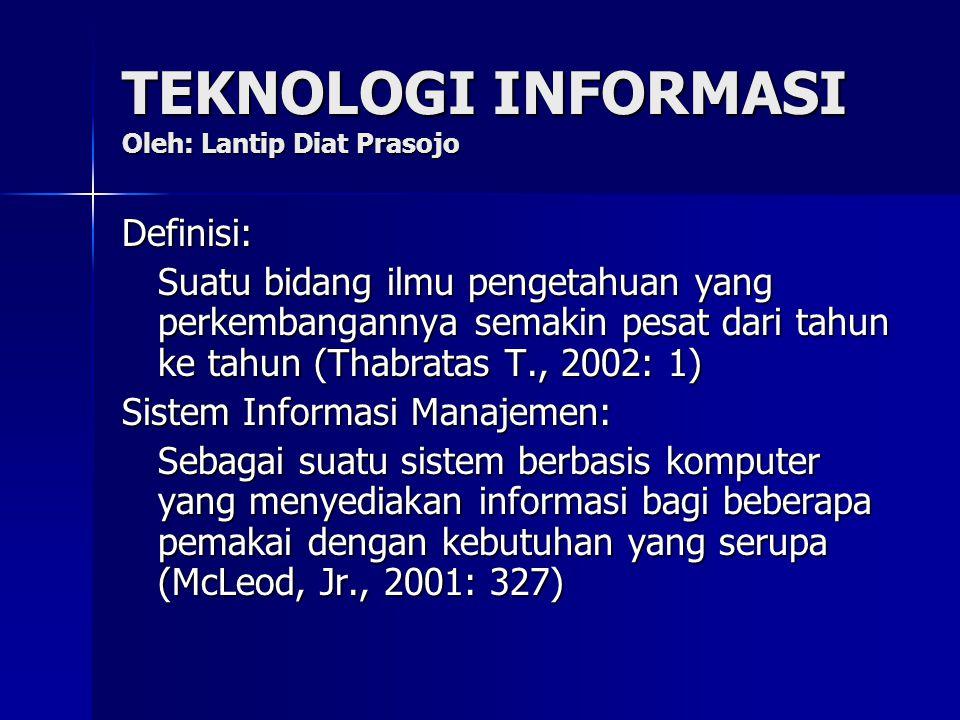 TEKNOLOGI INFORMASI Oleh: Lantip Diat Prasojo