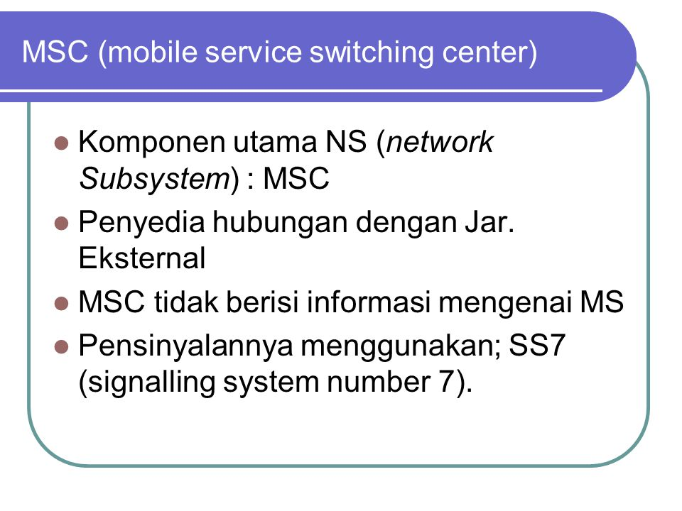 MSC (mobile service switching center)