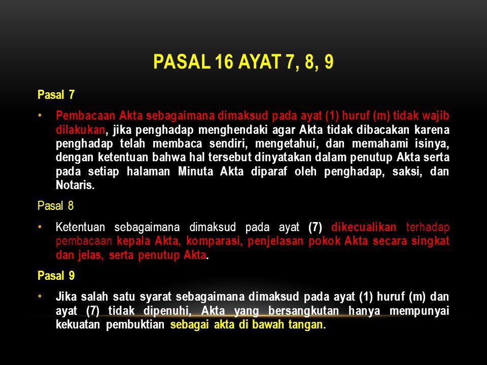 Pasal 16 ayat 7, 8, 9 Pasal 7.