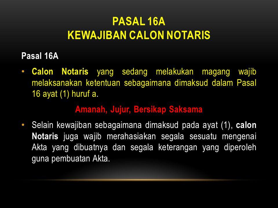 Pasal 16a kewajiban calon notaris