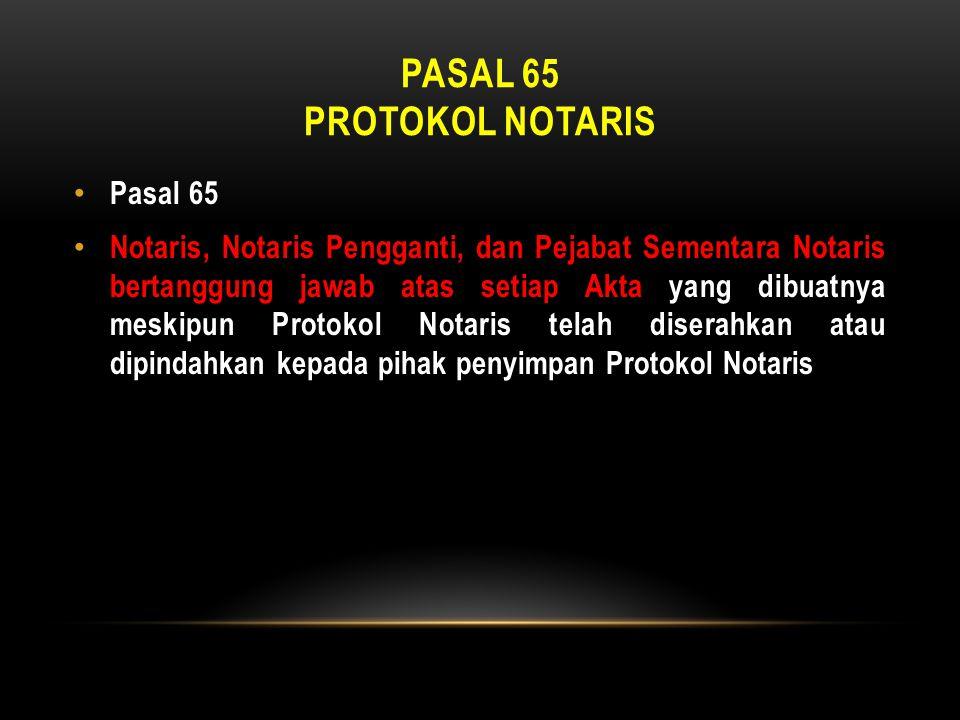 Pasal 65 protokol notaris