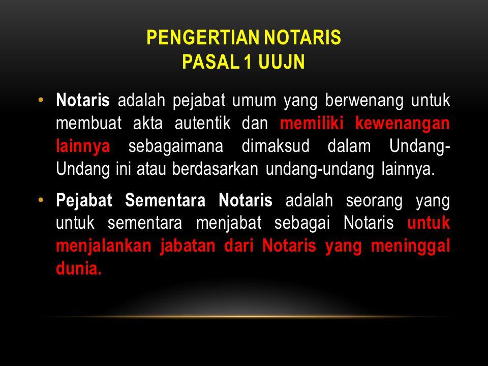 Pengertian Notaris Pasal 1 UUJN