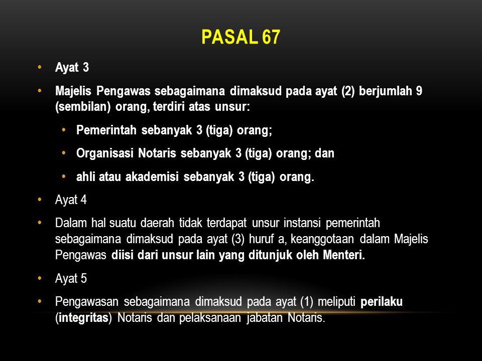 Pasal 67 Ayat 3. Majelis Pengawas sebagaimana dimaksud pada ayat (2) berjumlah 9 (sembilan) orang, terdiri atas unsur: