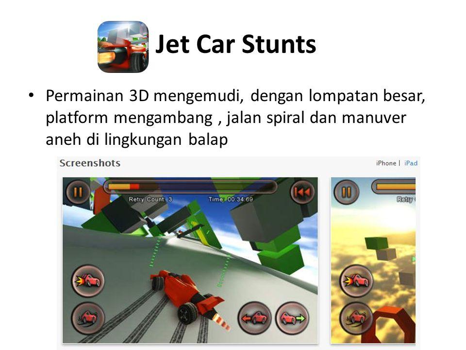 Jet Car Stunts Permainan 3D mengemudi, dengan lompatan besar, platform mengambang , jalan spiral dan manuver aneh di lingkungan balap.