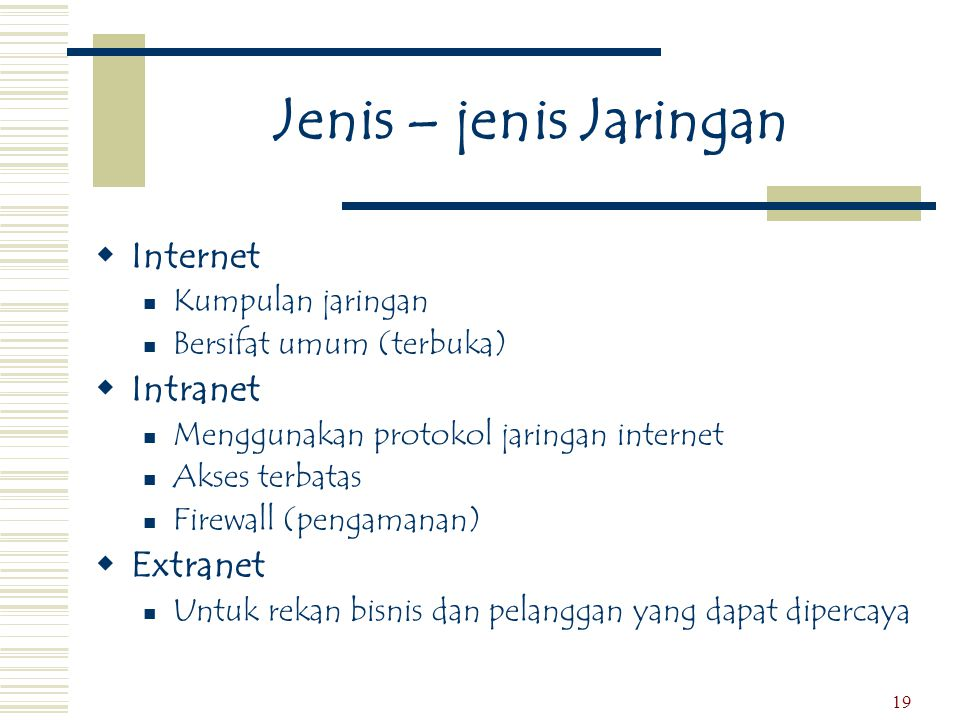 Jenis – jenis Jaringan Internet Intranet Extranet Kumpulan jaringan