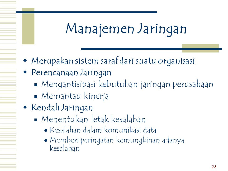 Manajemen Jaringan Merupakan sistem saraf dari suatu organisasi