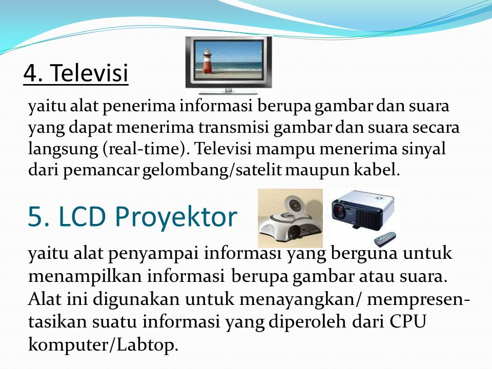 5. LCD Proyektor 4. Televisi