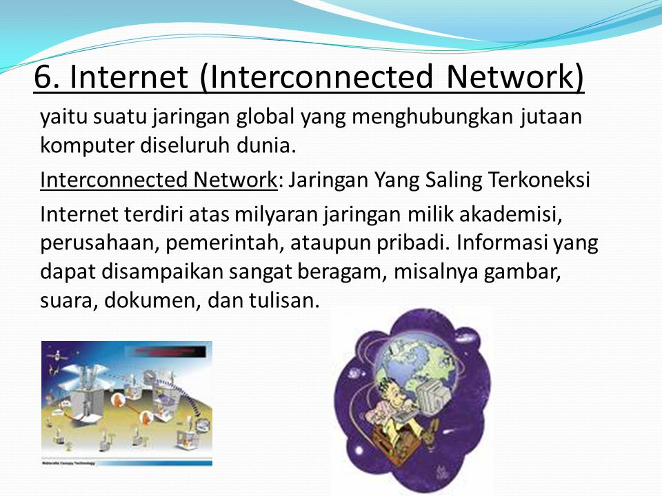 6. Internet (Interconnected Network)