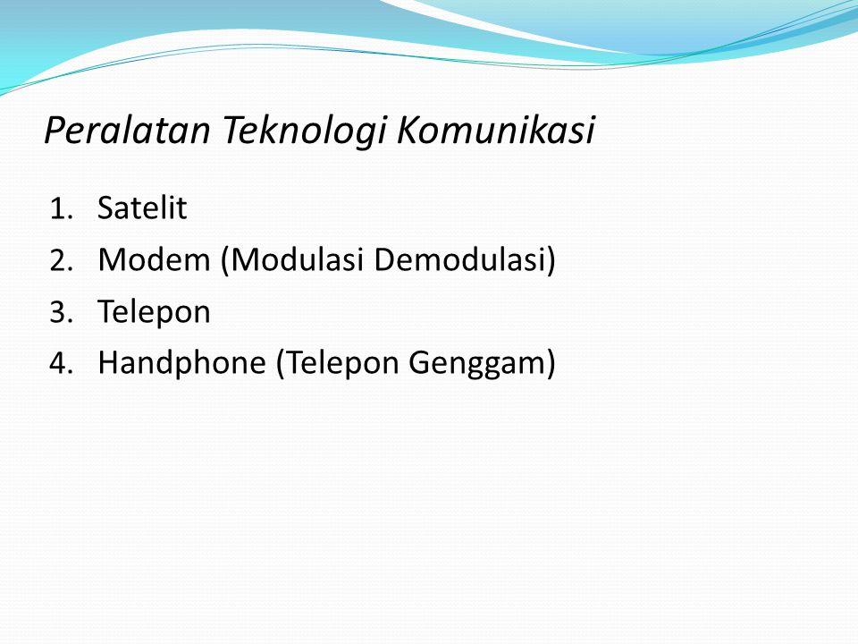 Peralatan Teknologi Komunikasi