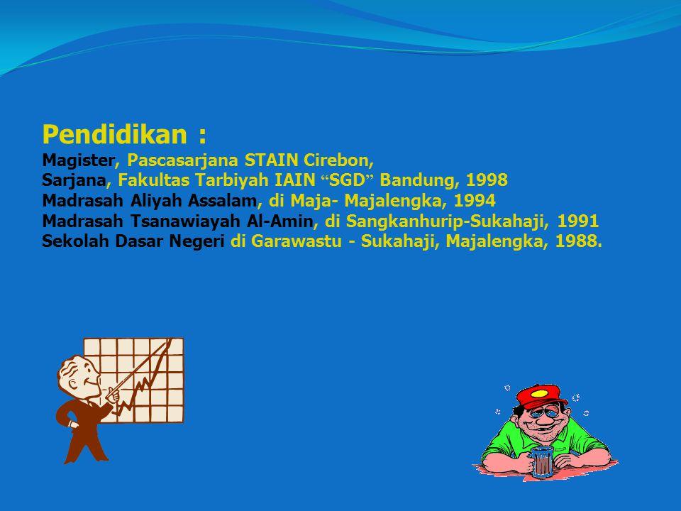 Pendidikan : Magister, Pascasarjana STAIN Cirebon,