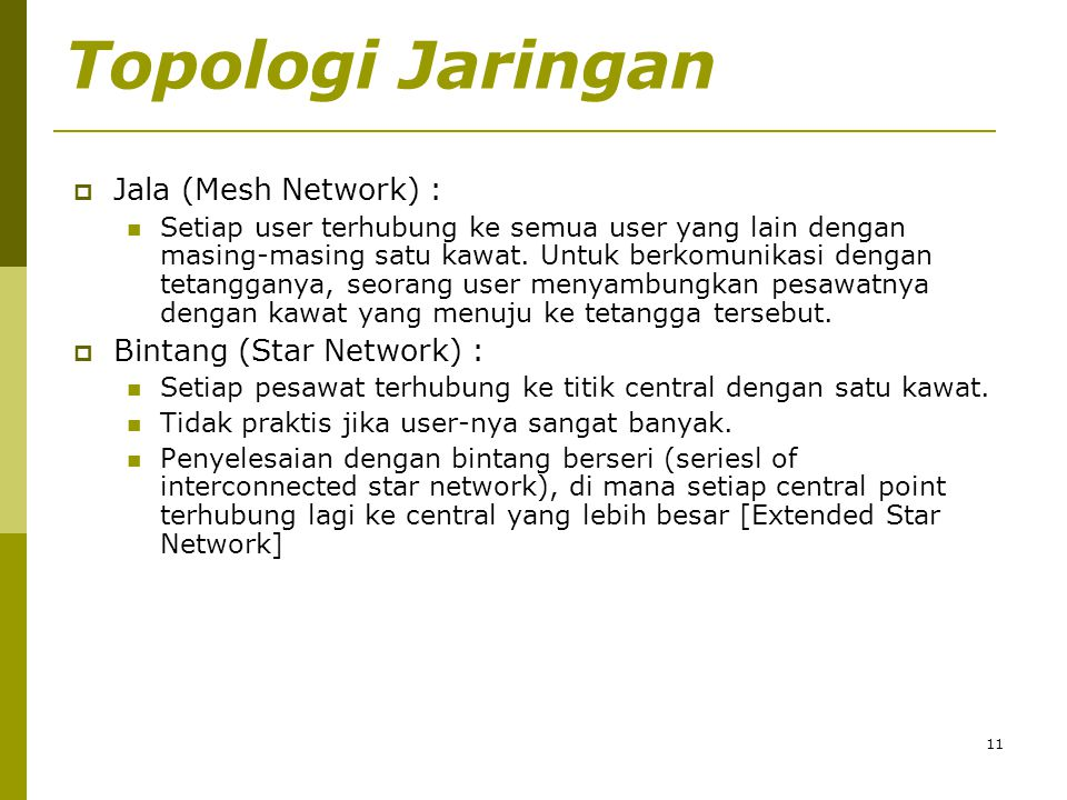 Topologi Jaringan Jala (Mesh Network) : Bintang (Star Network) :
