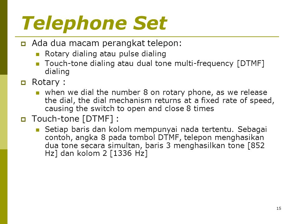 Telephone Set Ada dua macam perangkat telepon: Rotary :